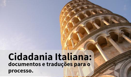 Cidadania Italiana: documentos e traduções para o processo
