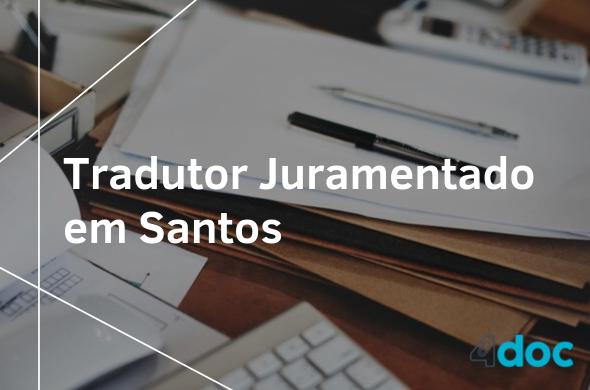 Tradutor juramentado em Santos: valores e endereços