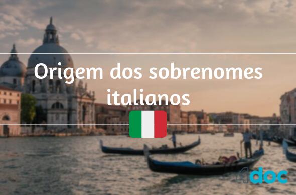 Descubra a origem dos sobrenomes italianos