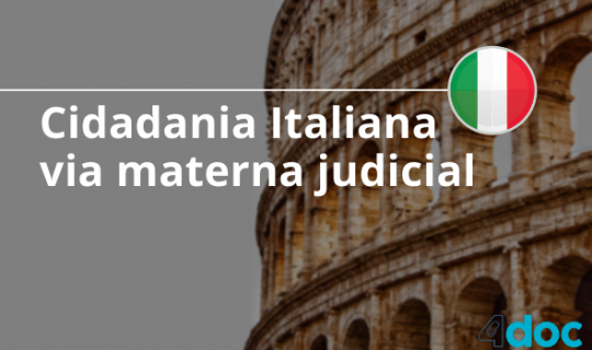 Cidadania Italiana via materna judicial – principais dúvidas