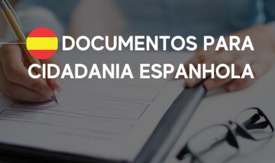 Documentos para cidadania espanhola – lista completa