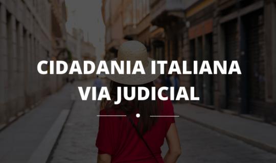 Cidadania Italiana via judicial. Entenda como funciona