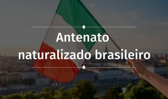Se meu antenato se naturalizou brasileiro, posso fazer o processo de cidadania?