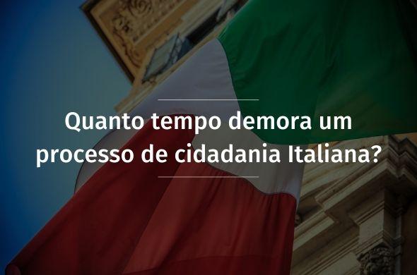 Quanto tempo demora um processo de cidadania Italiana? Conheça os caminhos
