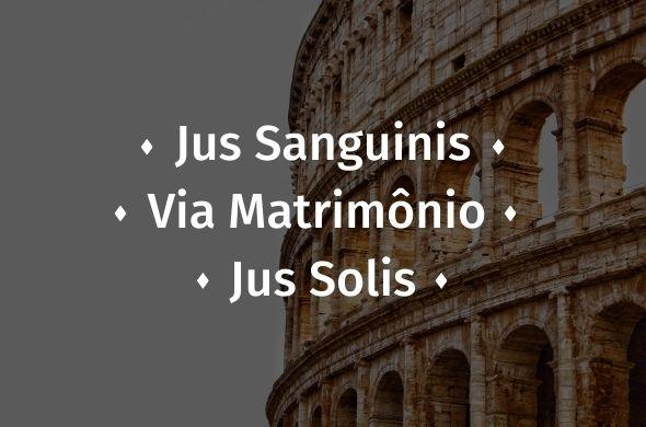 Tipo de cidadania italiana: Jus Sanguinis, Via Matrimônio e Jus Solis