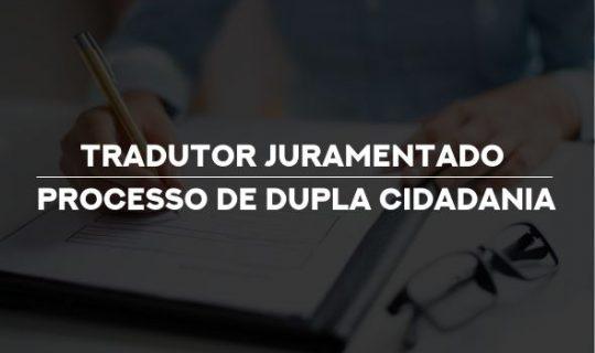 Tradutor Juramentado para processo de Dupla Cidadania